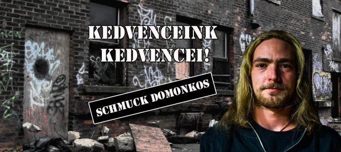 Kedvenceink kedvencei – Schmuck Domonkos (EnnyiJutott zenekar)